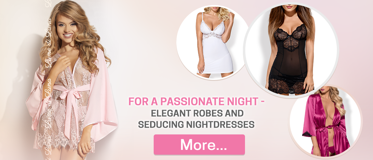 For a passionate night - elegant robes and seducing nightdresses