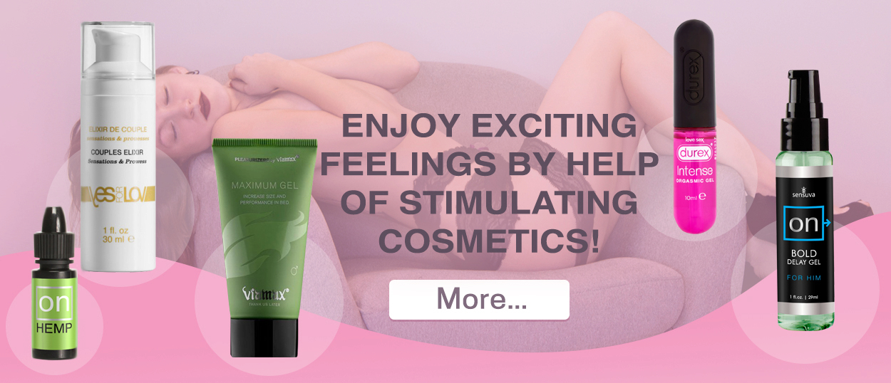 Enjoy exciting feelings by help of stimulating cosmetics!