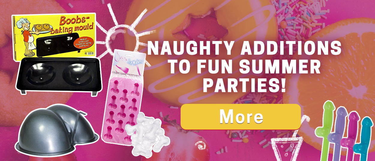 Naughty additions to fun summer parties!