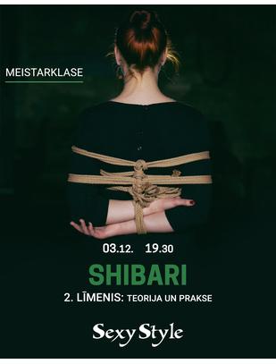 SexyStyle MEISTARKLASE - SHIBARI 2.līmenis: teorija un prakse